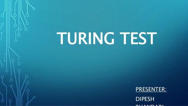 TURING TEST PRESENTER: DIPESH