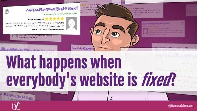 @jonoalderson What happens when everybody's website is fixed?