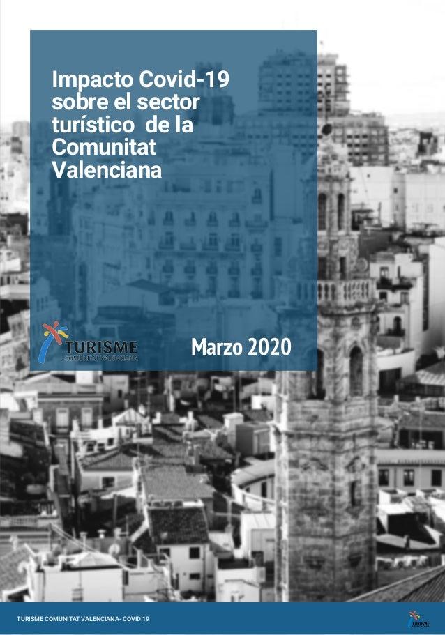 Impacto Covid-19 sobre el sector turístico de la Comunitat Valenciana Marzo 2020 TURISME COMUNITAT VALENCIANA- COVID 19