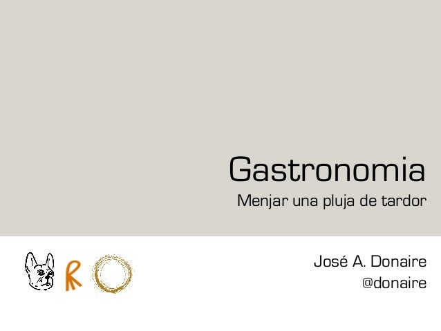 Gastronomia Menjar una pluja de tardor José A. Donaire @donaire