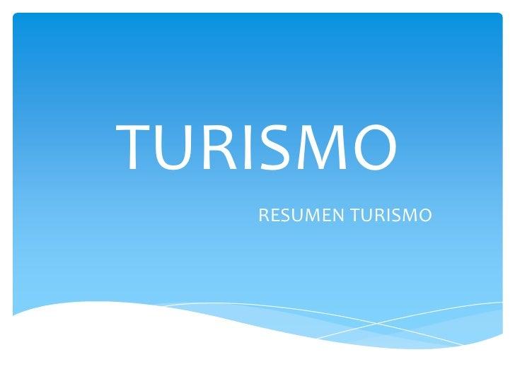 TURISMO   RESUMEN TURISMO