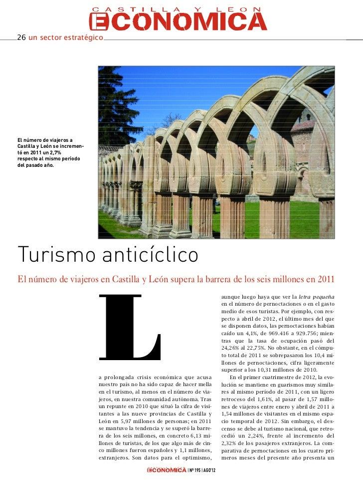 26 un sector estratégicoEl número de viajeros aCastilla y León se incremen-tó en 2011 un 2,7%respecto al mismo períododel ...