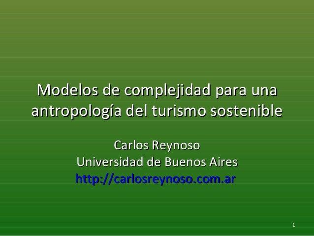 Modelos de complejidad para unaModelos de complejidad para una antropología del turismo sostenibleantropología del turismo...