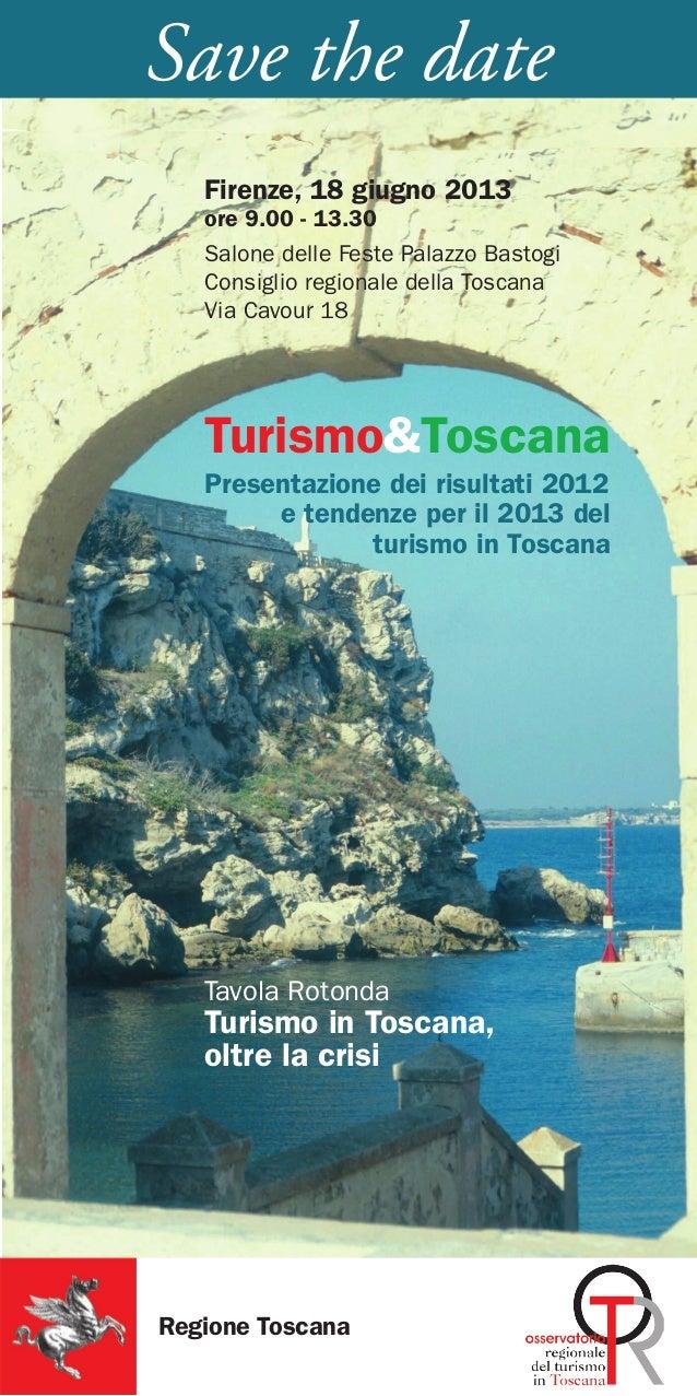 Turismo&ToscanaPresentazione dei risultati 2012e tendenze per il 2013 delturismo in ToscanaTavola RotondaTurismo in Toscan...