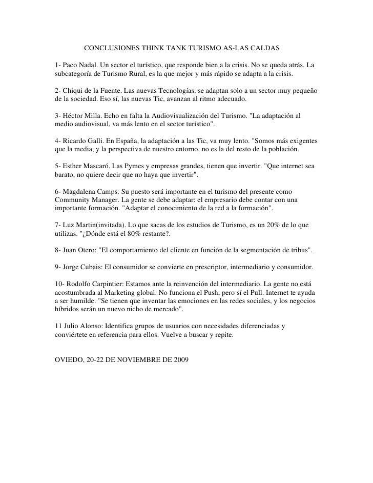 CONCLUSIONES THINK TANK TURISMO.AS-LAS CALDAS  1- Paco Nadal. Un sector el turístico, que responde bien a la crisis. No se...
