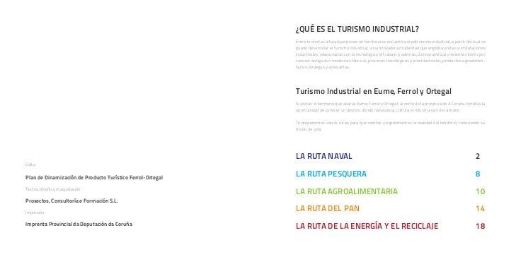 LA RUTA NAVAL    La historia de Ferrol se puede contar a través de su puerto pesquero y comercial, de sus astilleros civil...