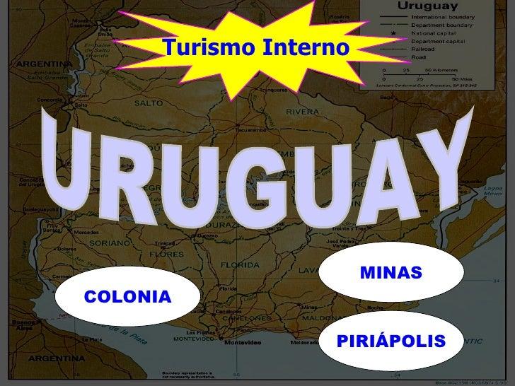 Turismo Interno URUGUAY COLONIA MINAS PIRIÁPOLIS