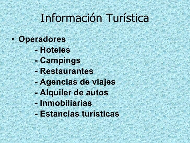 Información Turística <ul><li>Operadores </li></ul><ul><li>- Hoteles </li></ul><ul><li>- Campings </li></ul><ul><li>- Rest...