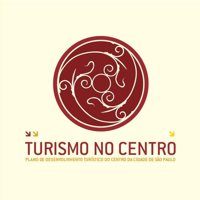 TURISMO NO CENTROPLANO DE DESENVOLVIMENTO TURÍSTICO DO CENTRO DA CIDADE DE SÃO PAULO