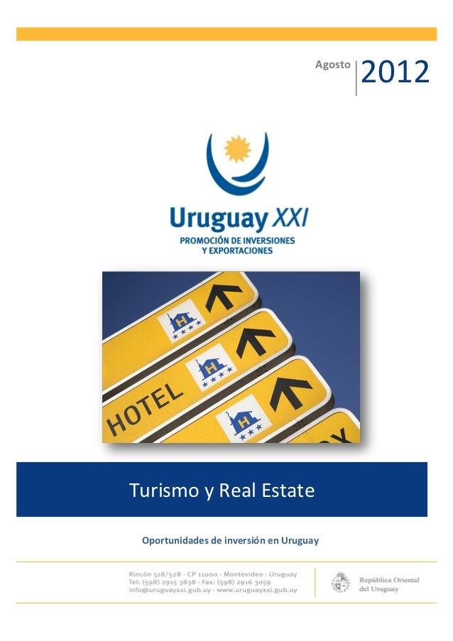 Agosto                                              2012Turismo y Real Estate Oportunidades de inversión en Uruguay