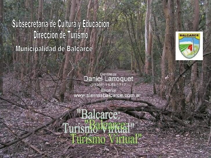 """""""Balcarce: Turismo Virtual"""" Subsecretaría de Cultura y Educación Dirección de Turismo Municipalidad de Balcarce"""