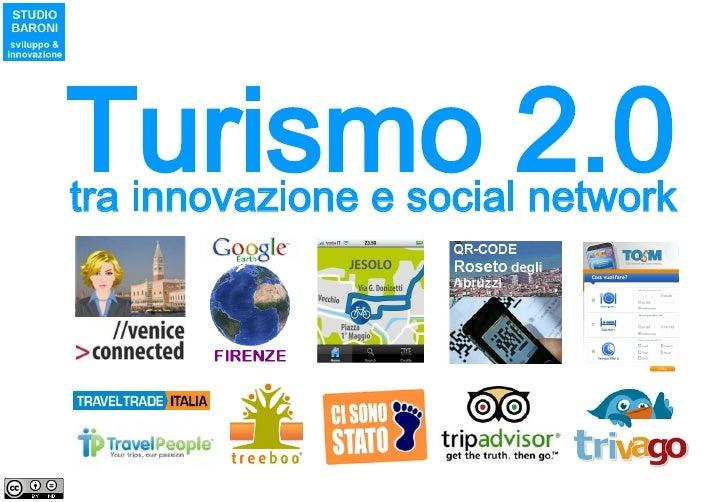 Turismo 2.0, tra innovazione e social network – STUDIO BARONI (Giugno 2010)     Turismo 2.0 tra innovazione e social netwo...