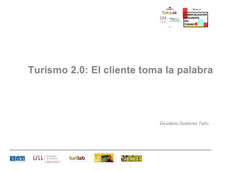 Turismo 2.0: El cliente toma la palabra Desiderio Gutiérrez Taño