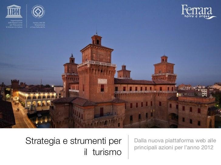 Strategia e strumenti per    Dalla nuova piattaforma web alle                             principali azioni per l'anno 201...
