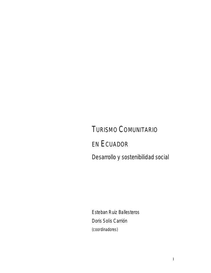 TURISMO COMUNITARIOEN ECUADORDesarrollo y sostenibilidad socialEsteban Ruiz BallesterosDoris Solis Carrión(coordinadores) ...
