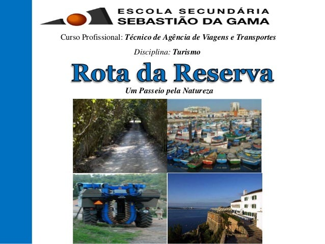 Curso Profissional: Técnico de Agência de Viagens e Transportes Disciplina: Turismo Um Passeio pela Natureza