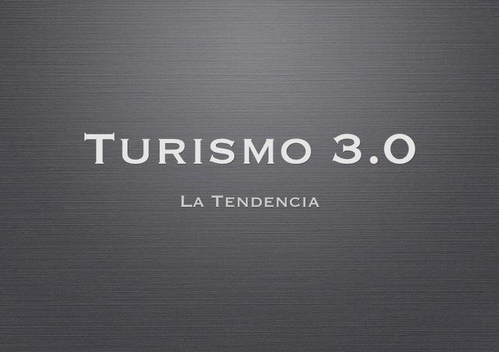 Turismo 3.0    La Tendencia