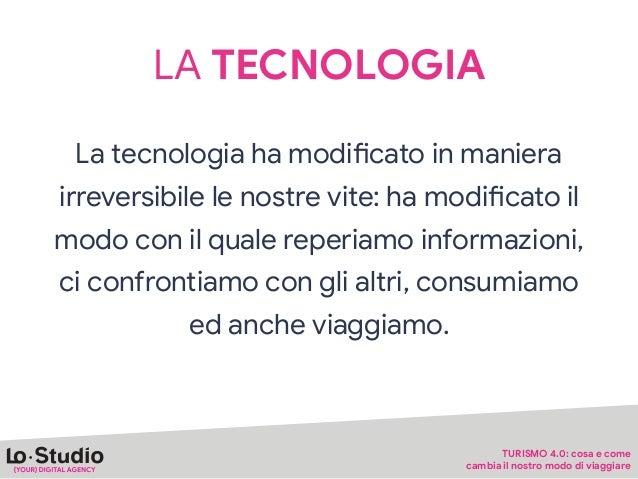 Ma quanto velocemente la tecnologia è entrata nelle nostre vite? ? TURISMO 4.0: cosa e come   cambia il nostro modo di via...