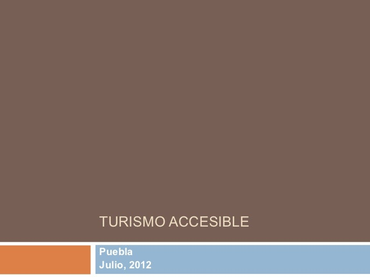 TURISMO ACCESIBLEPueblaJulio, 2012