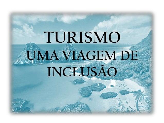TURISMOUMA VIAGEM DE  INCLUSÃO