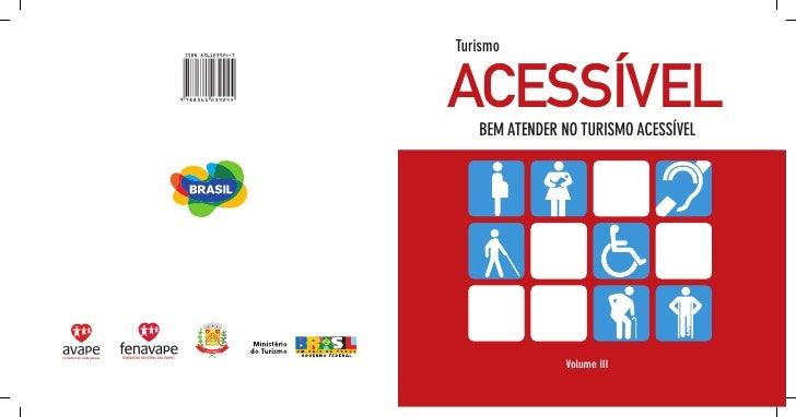 TurismoACESSÍVEL   BEM ATENDER NO TURISMO ACESSÍVEL                Volume III               Volume III
