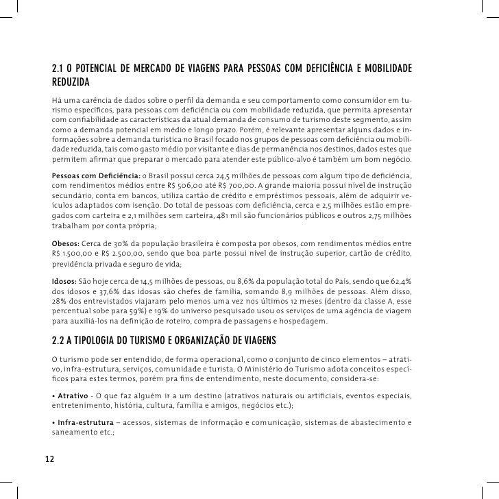 2.1 o poTenciAl de MercAdo de viAgens pArA pessoAs coM deficiênciA e MoBilidAde reduzidA há uma carência de dados sobre o ...