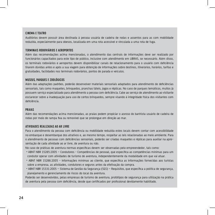 AgênciAs de TurisMoAlém das recomendações sobre estacionamento, calçadas e acessos à loja, recepção e sanitários, a agênci...