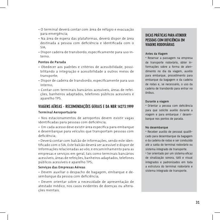 dicAs práTicAs pArA ATender pessoAs coM deficiênciA eM viAgens AéreAs     Antes da Viagem     • Verifique as condições de ...