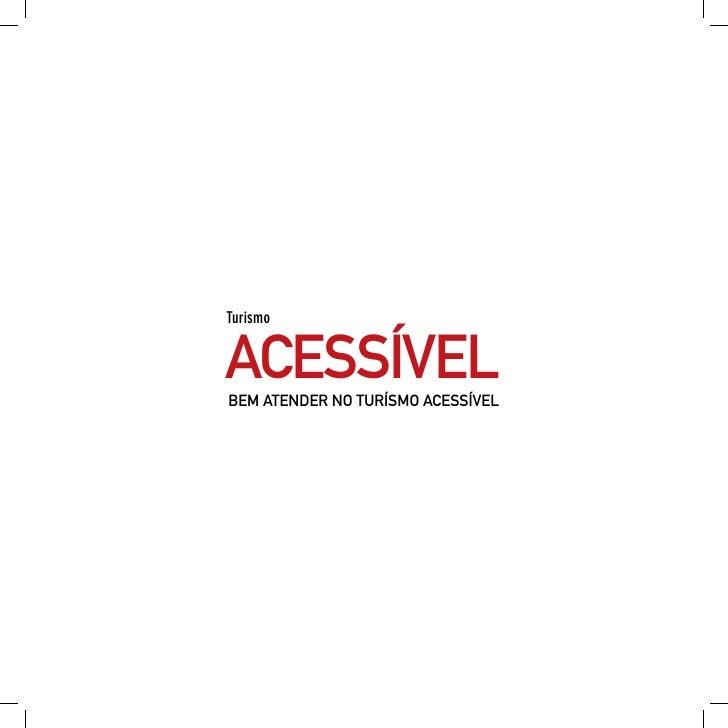 Turismo acessível, manual de orientação para o setor privado, mtur, 2009.
