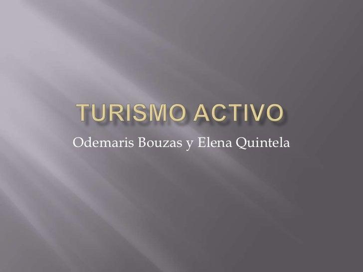 Odemaris Bouzas y Elena Quintela