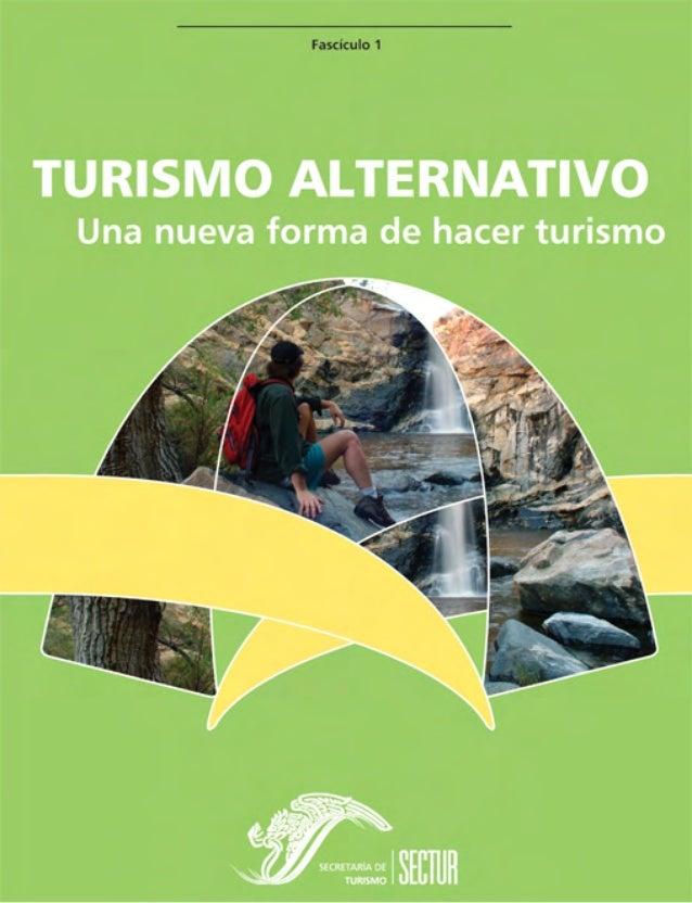 TURISMO ALTERNATIVO UNA NUEVA FORMA DE HACER TURISMO México, D.F. 2004 Fascículo 1 Serie Turismo Alternativo