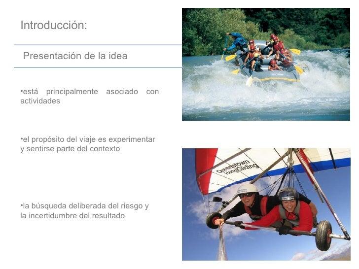 Introducción: Presentación de la idea <ul><li>está principalmente asociado con actividades </li></ul><ul><li>el propósito ...