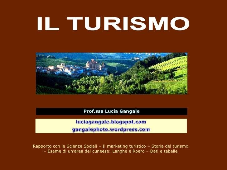 Prof.ssa Lucia GangaleRapporto con le Scienze Sociali – Il marketing turistico – Storia del turismo    – Esame di un'area ...