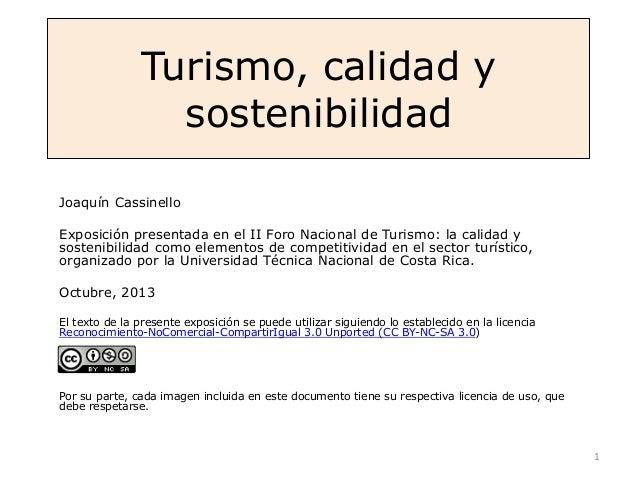 Turismo, calidad y sostenibilidad Joaquín Cassinello Exposición presentada en el II Foro Nacional de Turismo: la calidad y...
