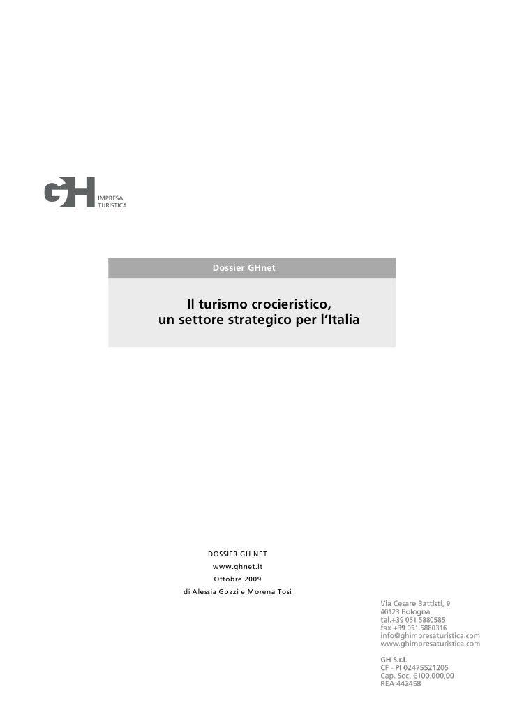 Dossier GHnet        Il turismo crocieristico, un settore strategico per l'Italia               DOSSIER GH NET            ...