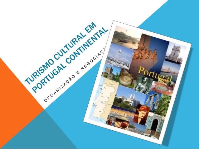O QUE É O TURISMO CULTURAL? • O Turismo Cultural é um segmento do Turismo direcionado para a: • Cultura • Arte nacional e ...
