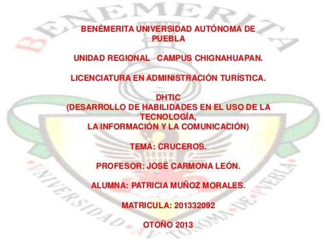 BENÉMERITA UNIVERSIDAD AUTÓNOMA DE PUEBLA UNIDAD REGIONAL CAMPUS CHIGNAHUAPAN. LICENCIATURA EN ADMINISTRACIÓN TURÍSTICA. D...