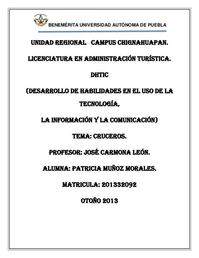 BENEMÉRITA UNIVERSIDAD AUTÓNOMA DE PUEBLA  UNIDAD REGIONAL CAMPUS CHIGNAHUAPAN. LICENCIATURA EN ADMINISTRACIÓN TURÍSTICA. ...