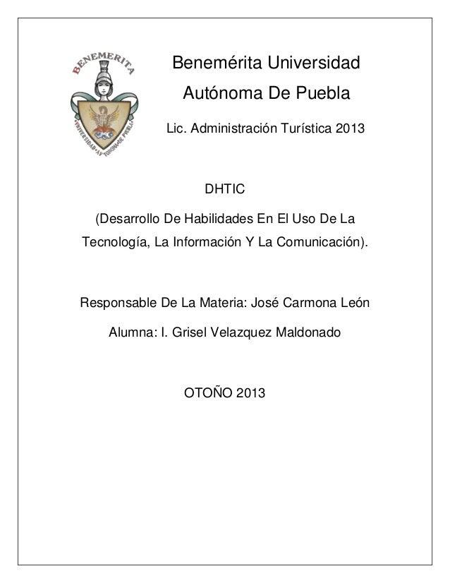 Benemérita Universidad Autónoma De Puebla Lic. Administración Turística 2013  DHTIC (Desarrollo De Habilidades En El Uso D...