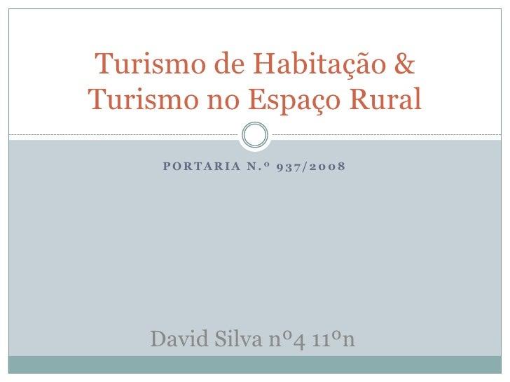 Portaria n.º 937/2008<br />Turismo de Habitação & Turismo no Espaço Rural<br />David Silva nº4 11ºn<br />
