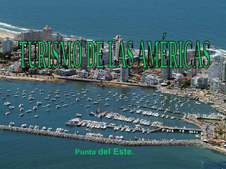TURISMO DE LAS AMÉRICAS Punta  del Este.