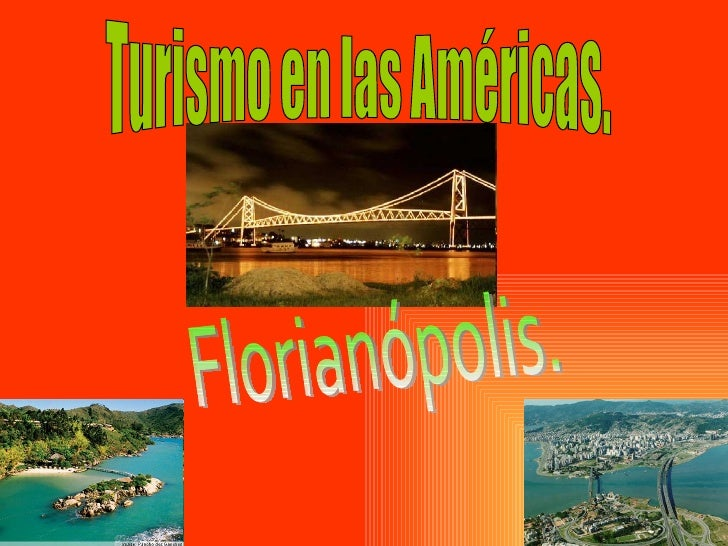 Turismo en las Américas. Florianópolis.