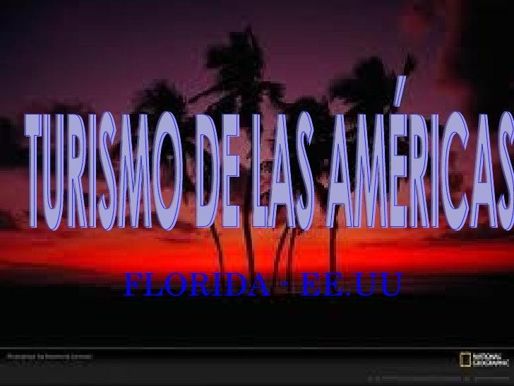 FLORIDA - EE.UU TURISMO DE LAS AMÉRICAS