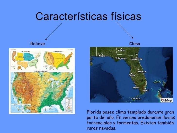 Características físicas Relieve Clima Florida posee clima templado durante gran parte del año. En verano predominan lluvia...