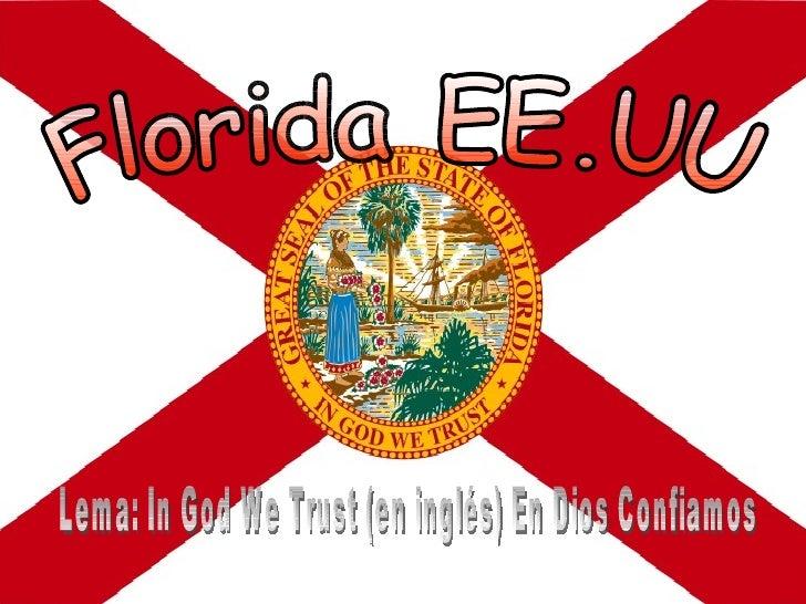 Florida EE.UU Lema: In God We Trust (en inglés) En Dios Confiamos
