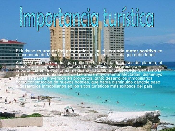 <ul><li>El turismo  es   uno de los principales , si no el  segundo motor positivo  en la economía de México. Tienen que d...