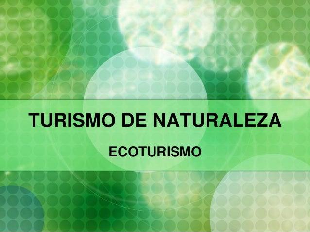 TURISMO DE NATURALEZA ECOTURISMO