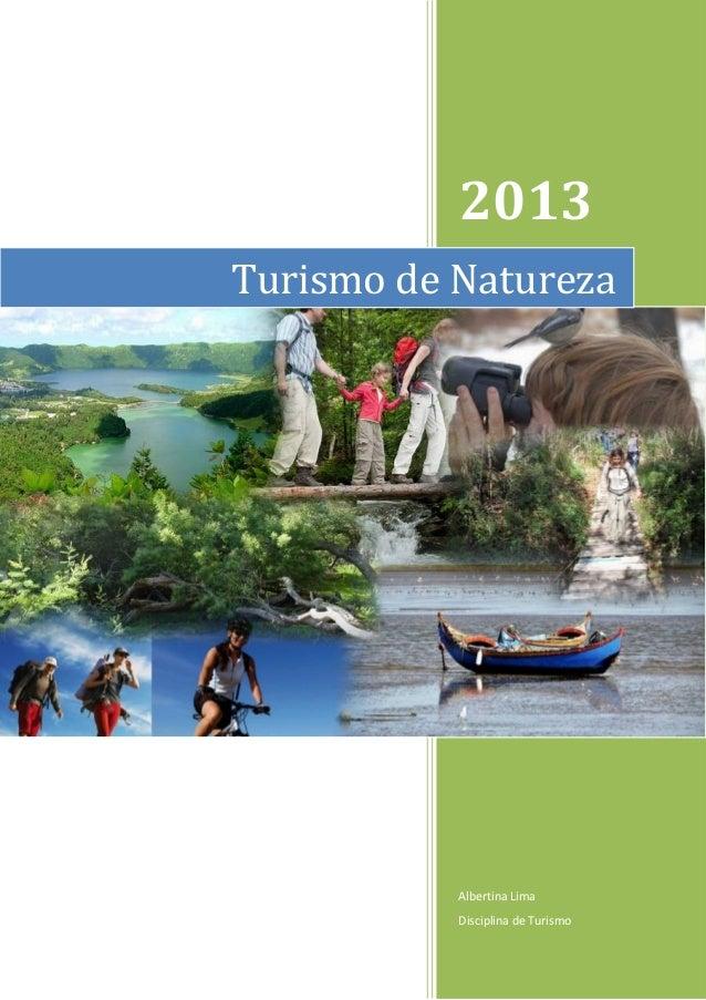 2013 Albertina Lima Disciplina de Turismo Turismo de Natureza