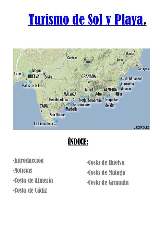Turismo de Sol y Playa. ÍNDICE: -Introducción -Noticias -Costa de Almería -Costa de Cádiz -Costa de Huelva -Costa de Málag...