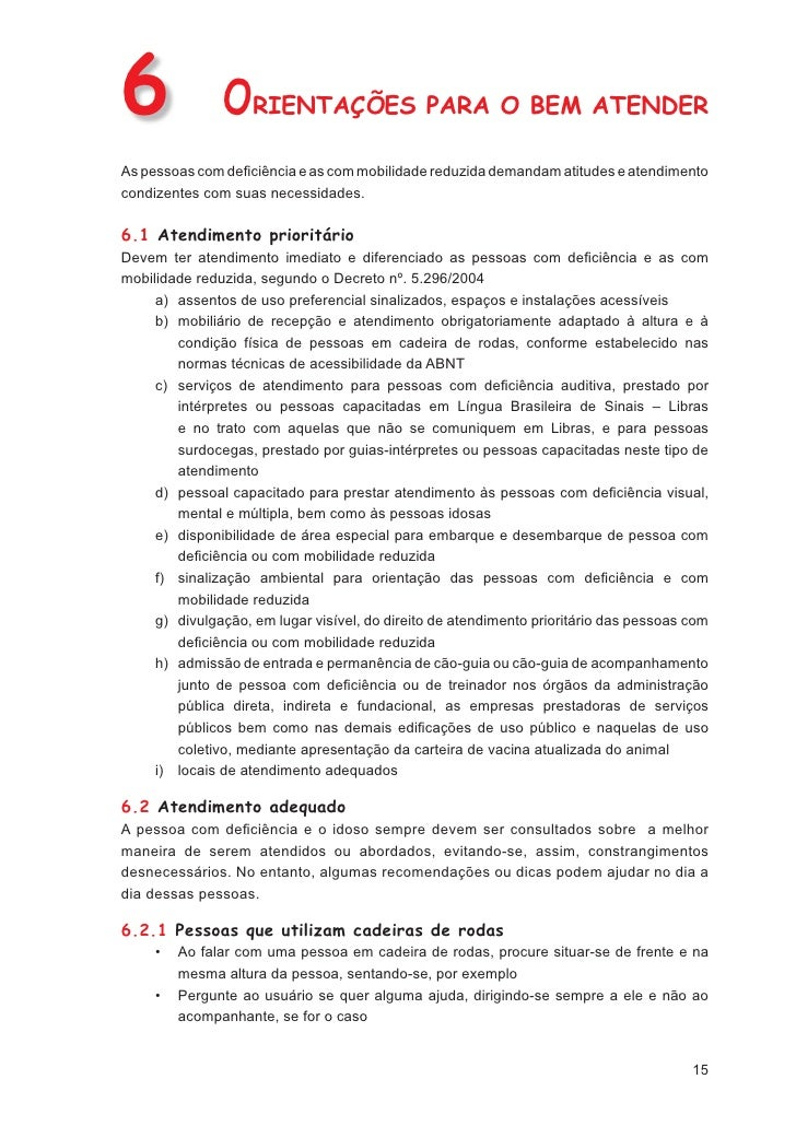 7                        PROMOÇÃO DA ACESSIBILIDADEA promoção da acessibilidade é obrigatória no País em cumprimento à leg...